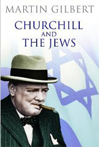 Winston Churchill and the Jews, by Sir Martin Gilbert