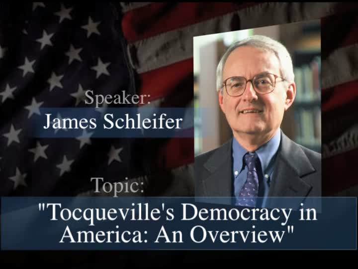 James Schleifer discusses Tocqueville's Democracy in America